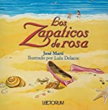 img - for Los Zapaticos de Rosa (Spanish Edition) by Jose Marti (2006-03-01) book / textbook / text book