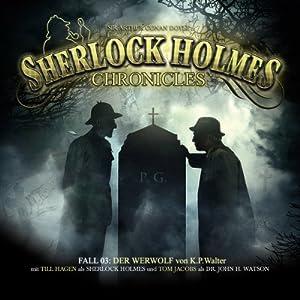 Der Werwolf (Sherlock Holmes Chronicles 3) Hörspiel