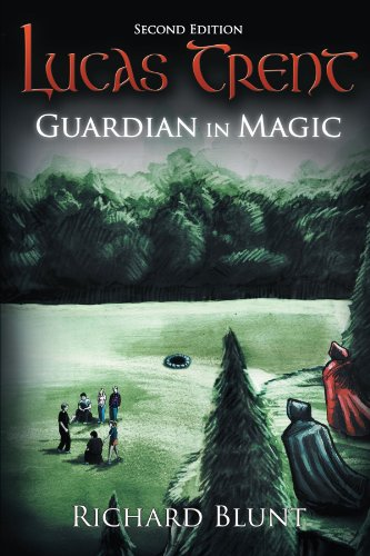 Book: Lucas Trent - Guardian in Magic by Richard Blunt