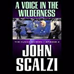 A Voice in the Wilderness: The Human Division, Episode 4 | John Scalzi