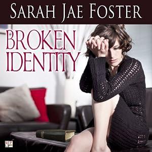 Broken Identity | [Sarah Jae Foster]