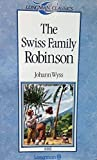 The Swiss Family Robinson (Longman Classics, Stage 3) (0582541573) by Wyss, J.R.