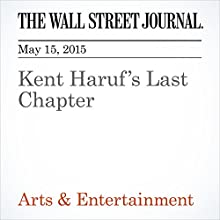 Kent Haruf's Last Chapter (       UNABRIDGED) by Jennifer Maloney Narrated by Ken Borgers
