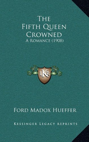 The Fifth Queen Crowned: A Romance (1908)
