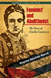 Feminist and Abolitionist: The Story of Emilia Casanova (Recovering the Us Hispanic Literary Heritage)