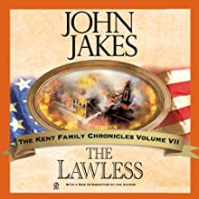 The Lawless: Kent Family Chronicles, Book 7 Audiobook by John Jakes Narrated by Marc Vietor
