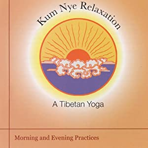 Kum Nye Relaxation: Morning and Evening Practices Speech