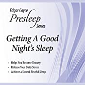 Getting a Good Night's Sleep: Edgar Cayce Presleep Series | [Edgar Cayce]