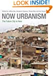 Now Urbanism: The Future City is Here