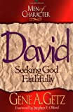 Men of Character: David: Seeking God Faithfully (0805461647) by Getz, Gene A.