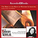 The Modern Scholar: The Bible and the Roots of Western Literature (       UNABRIDGED) by Adam Potkay, Monica Brezinski Potkay Narrated by Adam Potkay