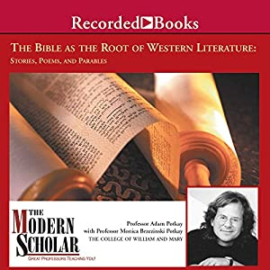 The Modern Scholar: The Bible and the Roots of Western Literature | [Adam Potkay, Monica Brezinski Potkay]