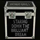 "Staring Down the Brilliant Dreamvon ""Indigo Girls"""