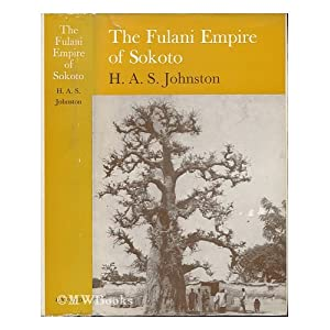 Amazon.com: The Fulani Empire of Sokoto (9780192154286): H.A.S. ...