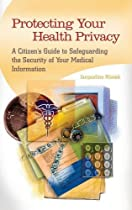 Protecting Your Health Privacy: A Citizen's Guide to Safeguarding the Security of Your Medical Information