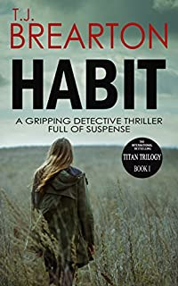 Habit: A Gripping Detective Thriller Full Of Suspense by T.J. BREARTON ebook deal