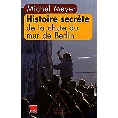 2009 - Histoire secrète de la chute du mur de Berlin - Michel MEYER 51j1VKCSkTL._SL500_AA240_