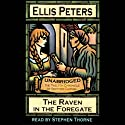 The Raven in the Foregate (       UNABRIDGED) by Ellis Peters Narrated by Stephen Thorne