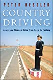 Country Driving: A Journey Through China from Farm to Factory (0061804096) by Hessler, Peter