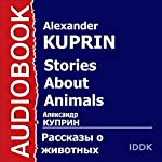 Stories About Animals [Russian Edition] | Alexander Kuprin,Anton Chekhov,Leo Tolstoy