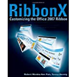 RibbonX: Customizing the Office 2007 Ribbonby Robert Martin