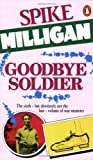 Goodbye Soldier (War Biography Vol. 6) (0140103384) by Milligan, Spike
