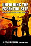 img - for Unfolding The Essential Self; From Rage To Orgastic Potency book / textbook / text book