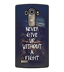 Fuson Premium Never Give Up Metal Printed with Hard Plastic Back Case Cover for LG G4 Dual