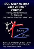 img - for SQL Queries 2012 Joes 2 Pros Volume1: The SQL Hands-On Guide for Beginners (SQL Exam Prep Series 70-461 Volume 1 of 5) book / textbook / text book