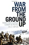 Book cover for War From the Ground Up: Twenty-First Century Combat as Politics