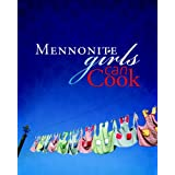 Mennonite Girls Can Cookby Lovella Schellenberg
