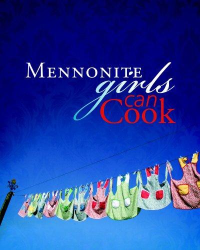 Julie Klassen, Anneliese Friesen, Judy Wiebe, Betty Reimer, Bev Klassen, Charlotte Penner, Ellen Bayles, K Lovella Schellenberg - Mennonite Girls Can Cook
