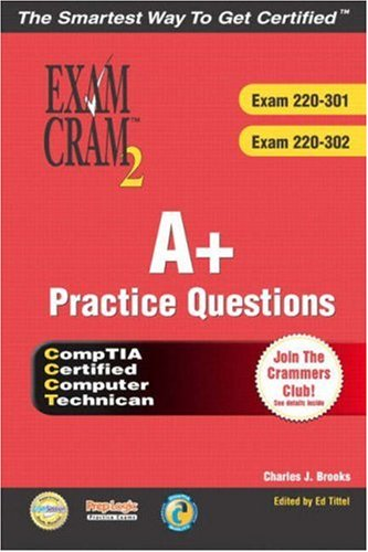 A+ Certification Practice Questions Exam Cram 2 (Exams: 220-301, 220-302)