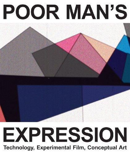 Poor Man?s Expression: Technology, Experimental Film, Conceptual Art