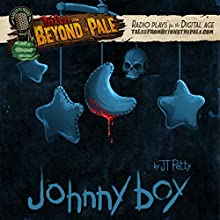 Johnny Boy: Tales From Beyond The Pale  by JT Petty Narrated by Larry Fessenden