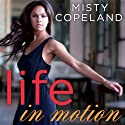 Life in Motion: An Unlikely Ballerina Audiobook by Misty Copeland Narrated by Lisa Reneé Pitts