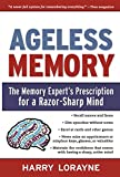 Ageless Memory: The Memory Experts Prescription for a Razor-Sharp Mind