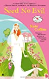Seed No Evil: A Flower Shop Mystery (0451415493) by Collins, Kate