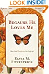 Because He Loves Me: How Christ Trans...