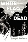 White Flag of the Dead:Zombie Series