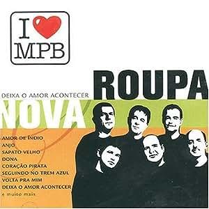 Roupa Nova - I Love Mpb By Roupa Nova (2004-12-07) - Amazon.com Music