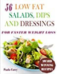 56 Low Fat Salads, Dips And Dressings...