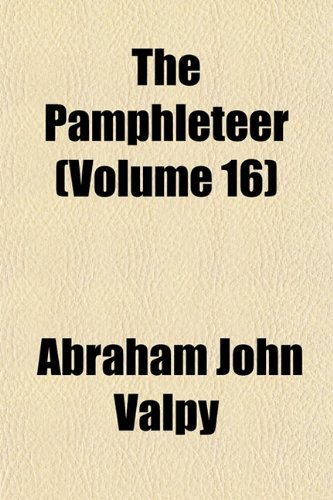 The Pamphleteer (Volume 16)