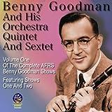 echange, troc Benny Goodman, His Orchestra, Quintet & Sextet - Afrs Benny Goodman Show 1