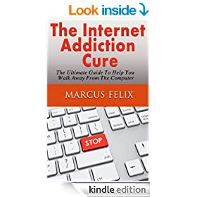 The Internet Addiction Cure - The Ultimate Guide To Help You Walk Away From The Computer (Obsessive Compulsive Disorder, Ocd, Manic Depression, Internet disorder)