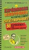 Petites expériences scientifiques potentiellement catastrophiques ! par Connolly