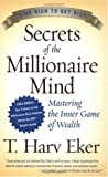 img - for Secrets of the Millionaire Mind: Mastering the Inner Game of Wealth roughcut Edition by Eker, T. Harv published by HarperBusiness (2005) Hardcover book / textbook / text book