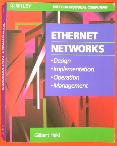 Ethernet Networks: Design, Implementation, Operation and Management (Wiley Professional Computing)