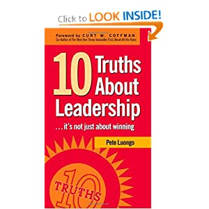 10 Truths About Leadership: ... It's Not Just About Winning