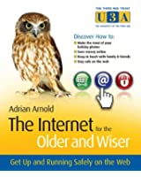 The Internet for the Older and Wiser: Get Up and Running Safely on the Web (The Third Age Trust (U3A)/Older & Wiser)